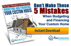 Free Report: Top 5 Mistakes to Avoid When Budgeting and Financing Your Custom Home
