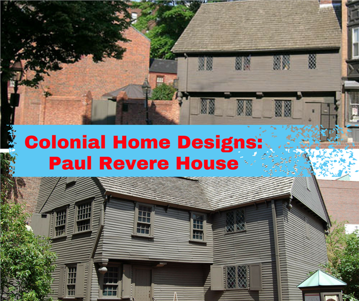 Colonial Home Design Ideas: Colonial Home Designs: Paul Revere's House