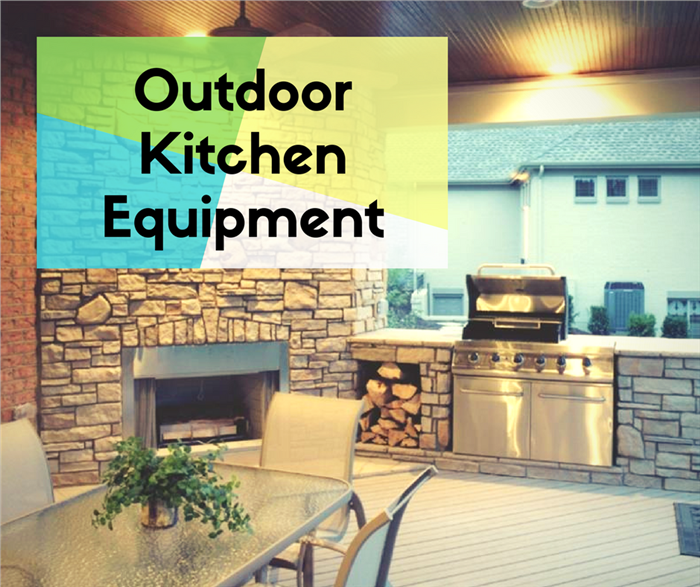 Tips for the best equipment for an outdoor kitchen Outdoor kitchen equipment