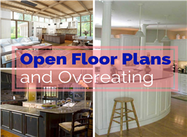 Montage of 3 photos illustrating article about Open Floor Plans and Overeating