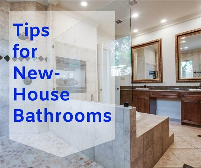 Current Trends for New Construction Bathrooms