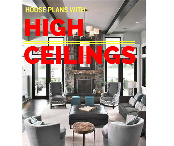 learn house plan Why High Ceilings Make Sense for Your House