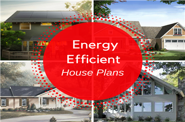 Article Category Energy Efficient Homes: How to Take Your House Plan to the Next Level