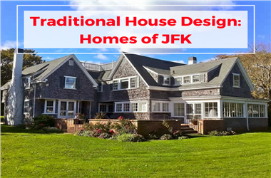 Article Category Traditional Style House Design: Homes of President John F. Kennedy