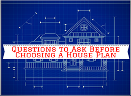 10 Things You Need to Know Before Choosing a House Plan
