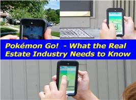 Pokemon Go! What the Real Estate Industry Needs to Know