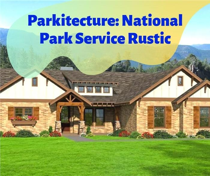 Parkitecture: A Rustic Back-to-Nature Architectural Aesthetic on island homes plans, square homes plans, grand homes plans, forest homes plans, mitchell homes plans, manufactured homes plans, wood homes plans,