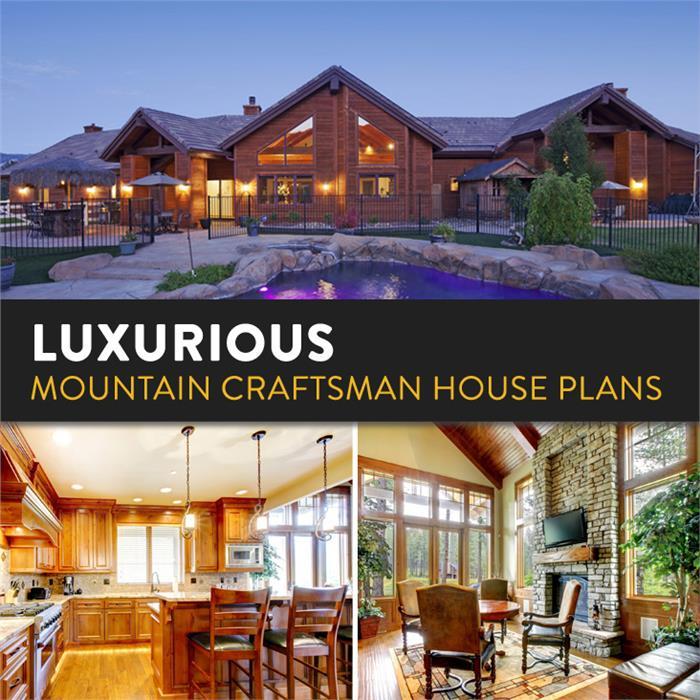 Luxurious Mountain Craftsman House Plans