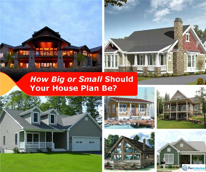 How Big or Small Should Your House Plan Be?