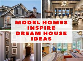 Inside and outside homes to illustrate article on how to use model homes to inspire dream home ideas
