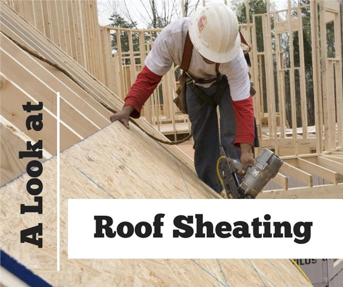 What You Need To Know About Roof Sheathing