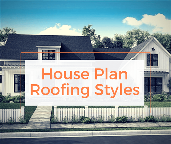 learn house plan 6 Tips to Help You Choose the Right Roof Type for Your Dream Home